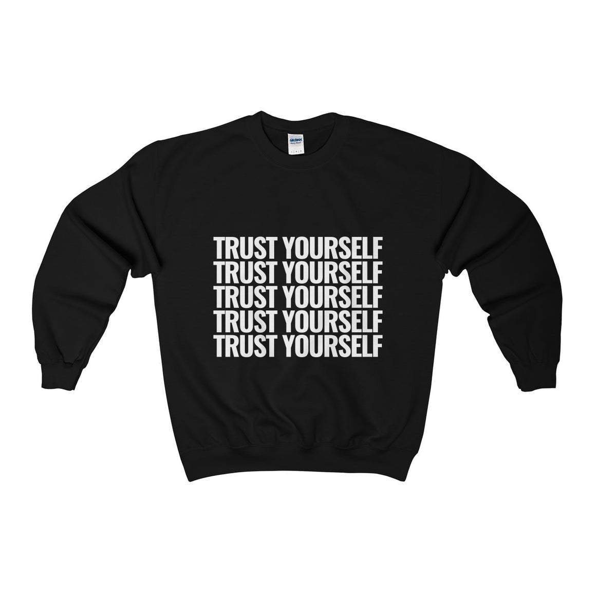 Trust Yourself Sweatshirt