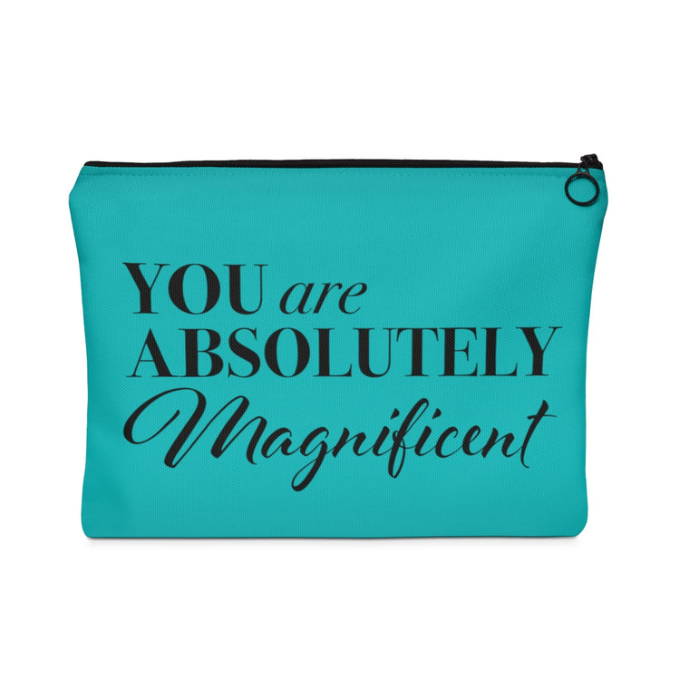 You Are Absolutely Magnificent Pouch