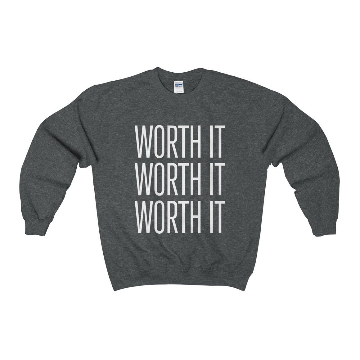 Worth It Sweatshirt