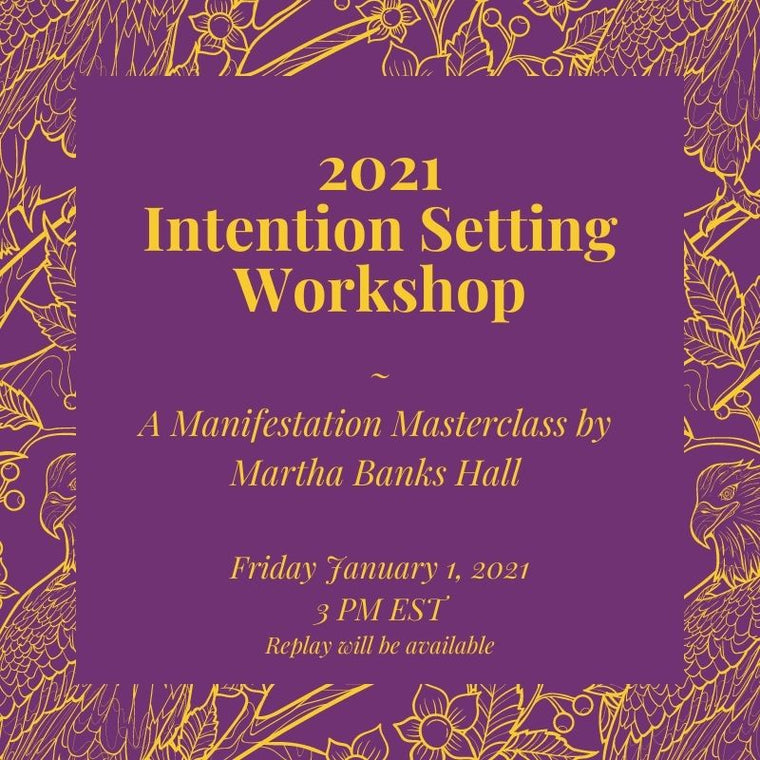 2021 Intention Setting Workshop PLUS Intention Setting Tool Box