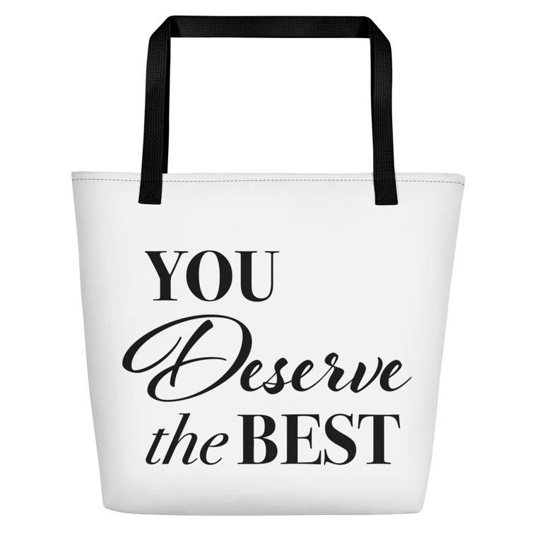 Your Deserve the Best Bag