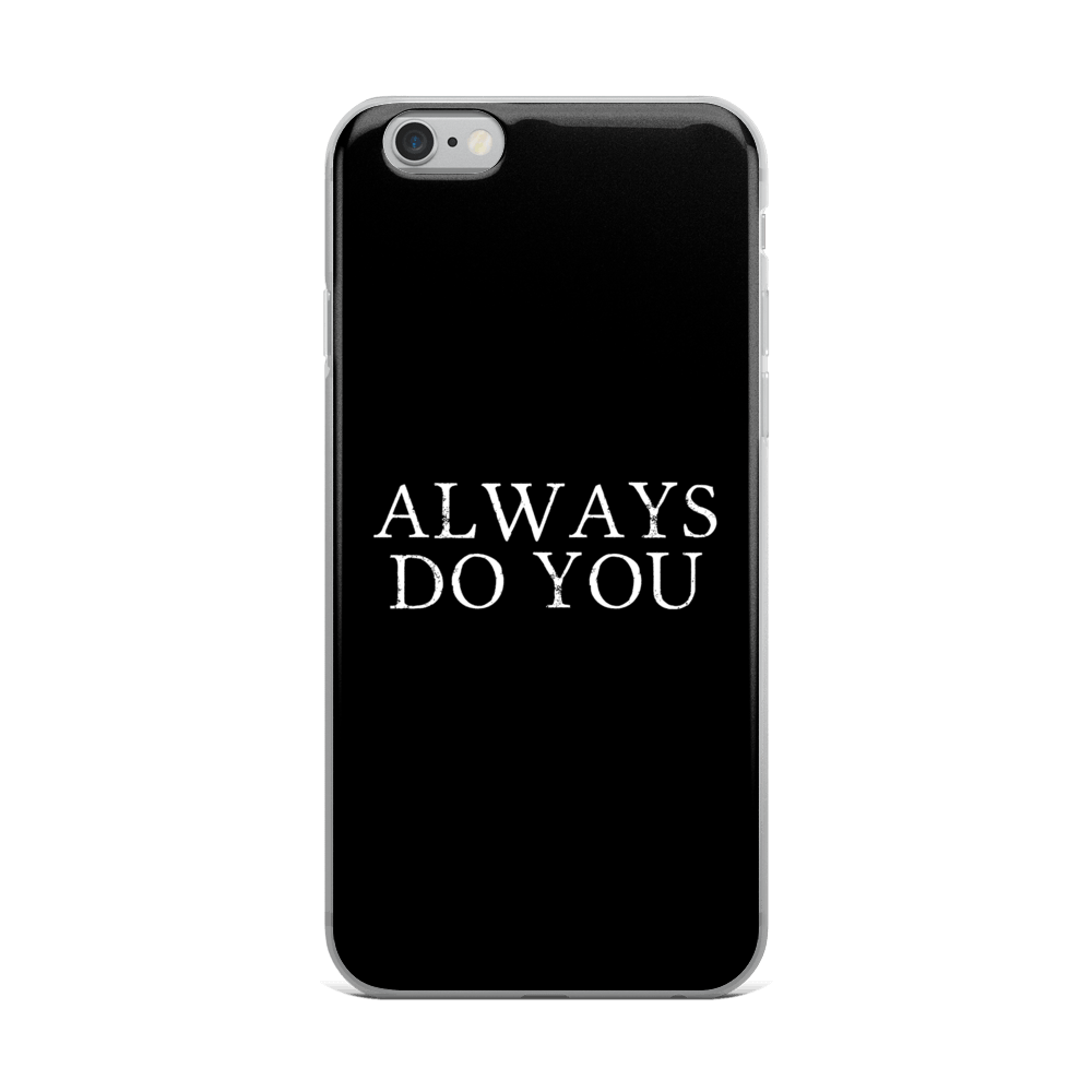 Always Do You iPhone Case