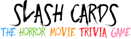 Slash Cards: The Horror Movie Trivia Game