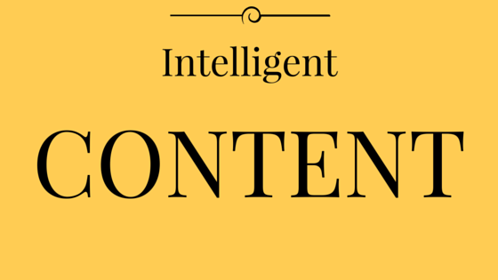 Intelligent Content Allows For Easier Content Re-Purposing