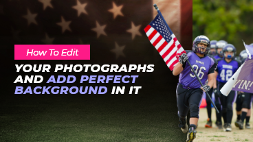 How To Edit Your Photographs And Add Perfect Background In It.