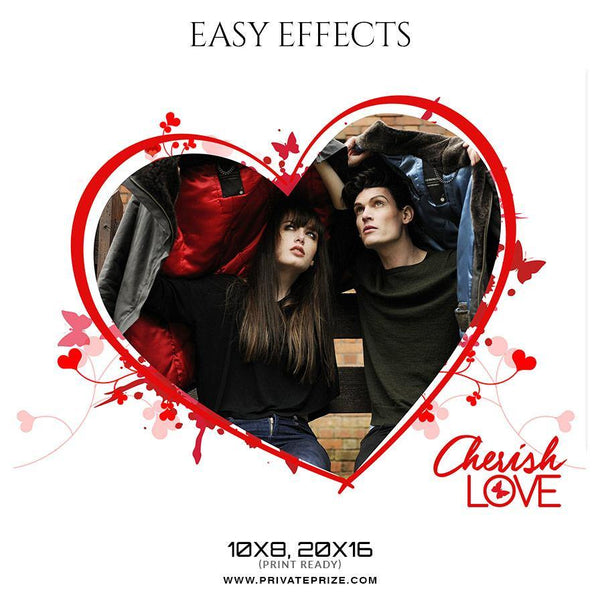 Cherish love - Valentine's  Easy Effects Templates - Photography Photoshop Template