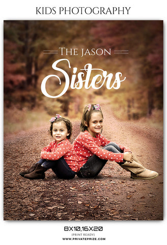 THE JASON SISTERS - KIDS PHOTOGRAPHY - Photography Photoshop Template
