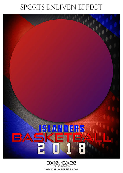ISLANDERS-BASKETBALL- SPORTS ENLIVEN EFFECT - Photography Photoshop Template