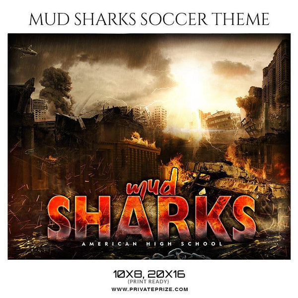 Mud Sharks - Soccer Themed Sports Photography Template
