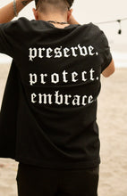 Load image into Gallery viewer, Preserve Protect Embrace Camisa