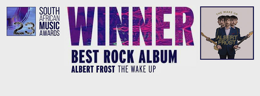 Albert Frost SAMA Award 2017 - Best Rock Album 2016 - The Wake Up