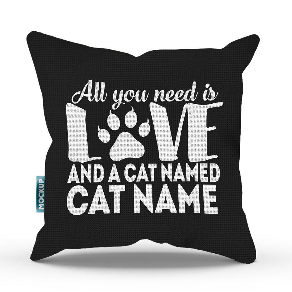 "Personalized All You Need is Love and a Cat - Throw Pillow Cover - 18"" x 18"""