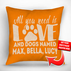 Personalized All You Need is Love and a Dog Named - Throw Pillow Cover - 18