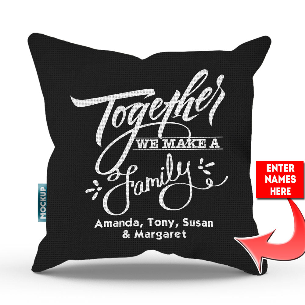 "Personalized Together We Make A Family Throw Pillow Cover - 18"" x 18"""