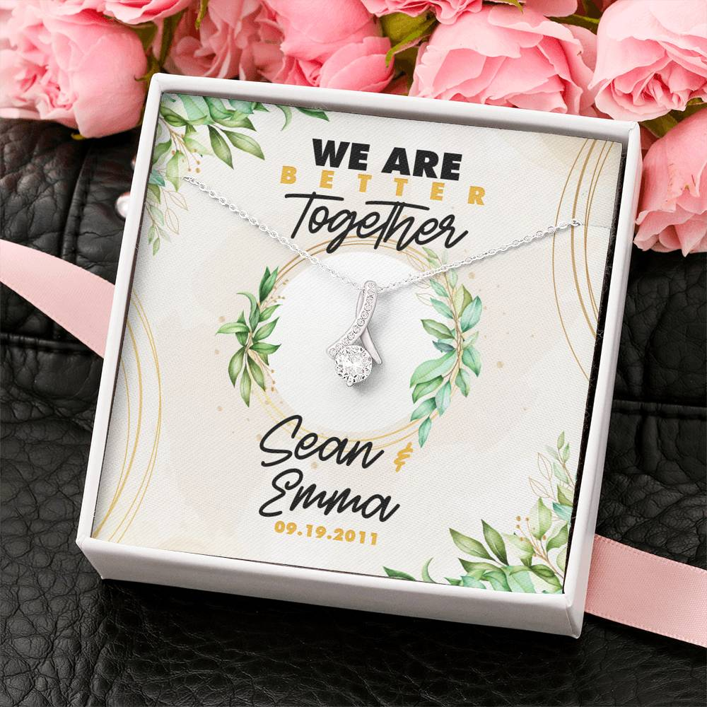 Personalized We Are Better Together - Alluring Beauty Necklace