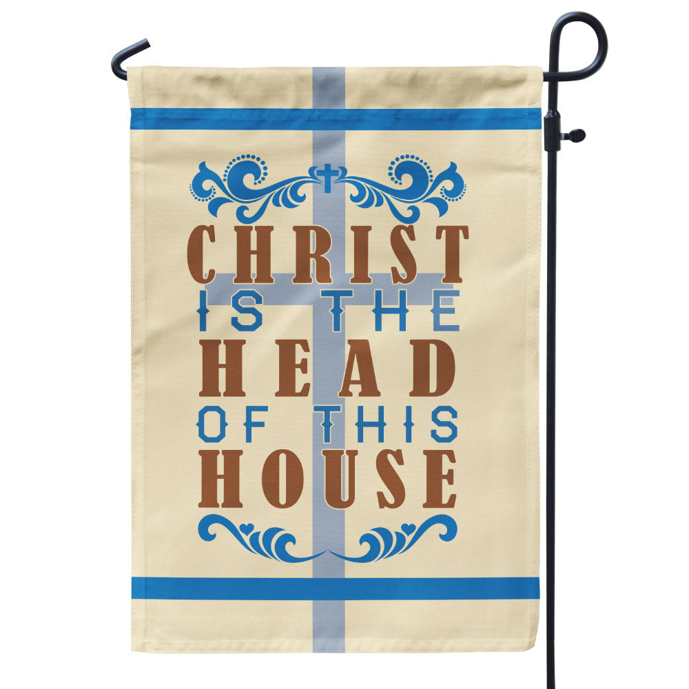 Christ Is The Head Of This House Flag