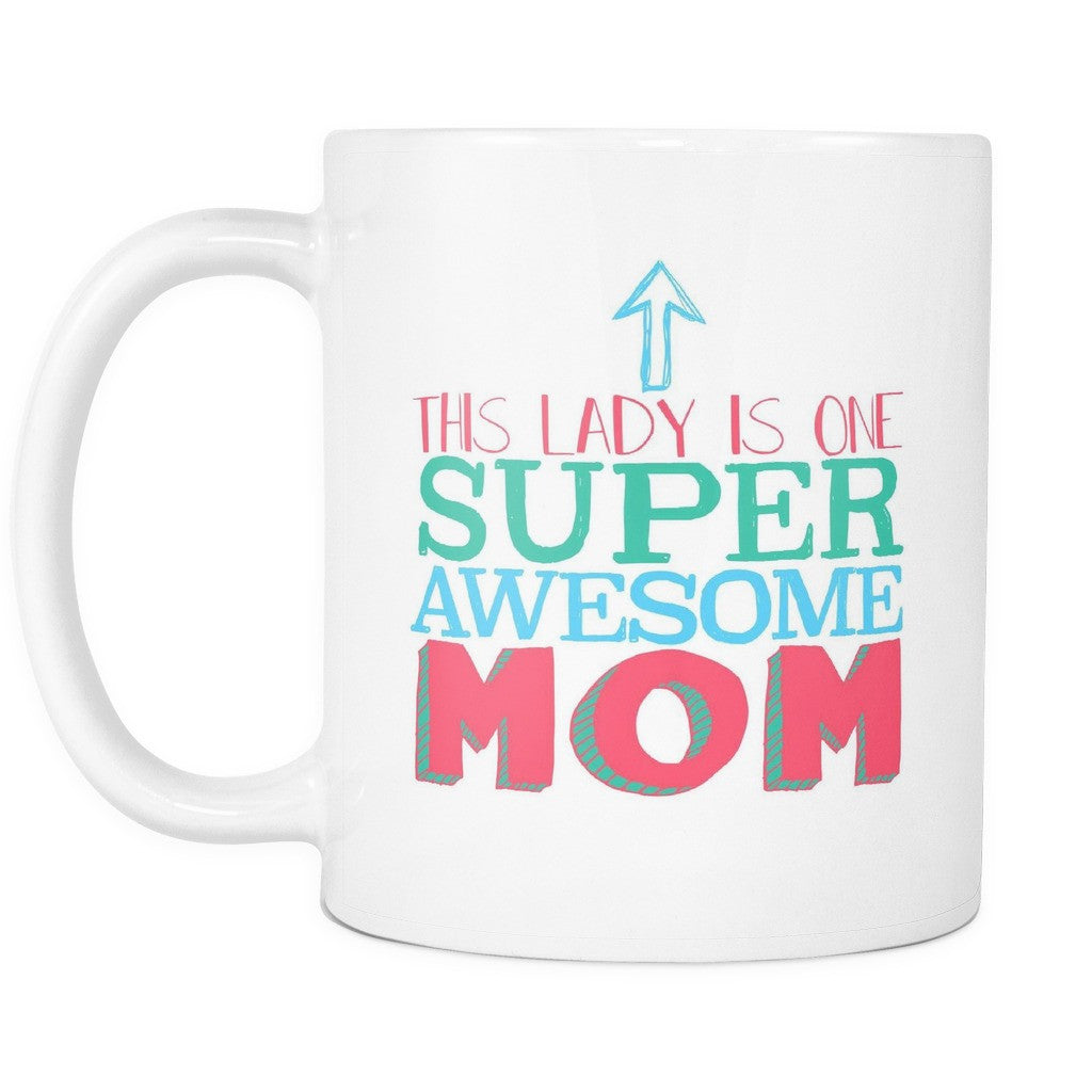 This Lady Is One Super Awesome Mom - Mug