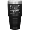 Does This Ring Make Me Look Engaged Laser Etched 30oz Tumbler
