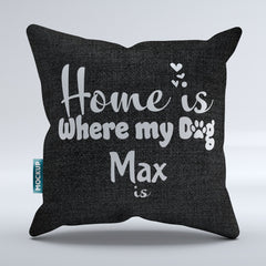 Personalized Home is Where my Dog is - Throw Pillow Cover - 18