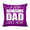 Personalized A Very Handsome Dad Throw Pillow Cover - 18