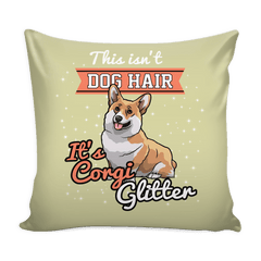 This isn't Dog Hair It's Corgi Glitter Pillow Case
