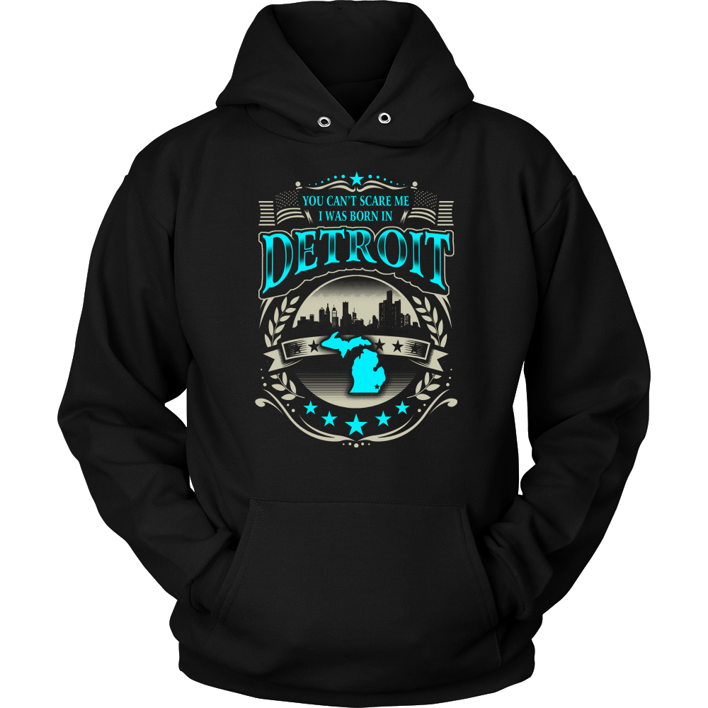 You Cant Scare Me Born in Detroit T-Shirts