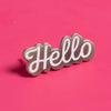"""Hello"" Hard Enamel Pin"