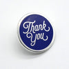 Thank You Hard Enamel Pin