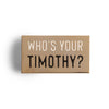 "Who's your Timothy?"" Enamel Pin"