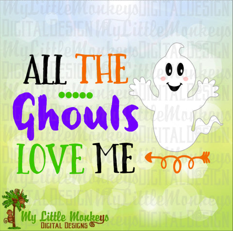 All The Ghouls Love Me Ghost  Halloween Design Cut File & Clipart Digital Instant Download Jpeg Png SVG EPS DXF