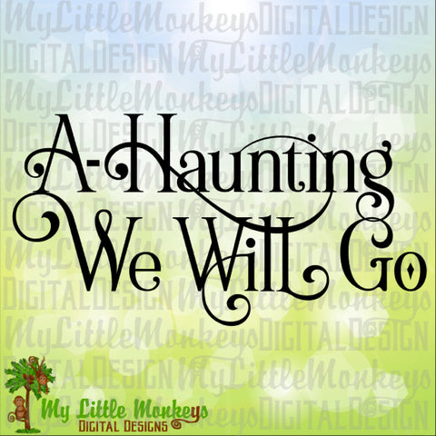 A-Haunting We Will Go, Halloween Design, Trick or Treat Design, Digital Clipart & Cut File Jpeg Png SVG EPS DXF Formats Instant Download