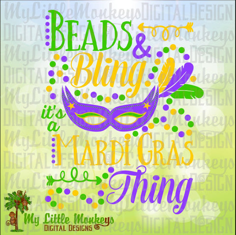 Mardi Gras SVG ~ Beads & Bling It's a Mardi Gras Thing ~ Mask SVG ~ Mardi Gras Beads ~ Commercial Use SVG ~ Cut File ~ Clipart dxf-eps-png
