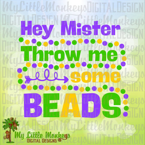 Hey Mister Throw Me Some Beads Mardi Gras Design Fleur de lis Full Color Digital File Jpeg Png SVG EPS DXF Instant Download