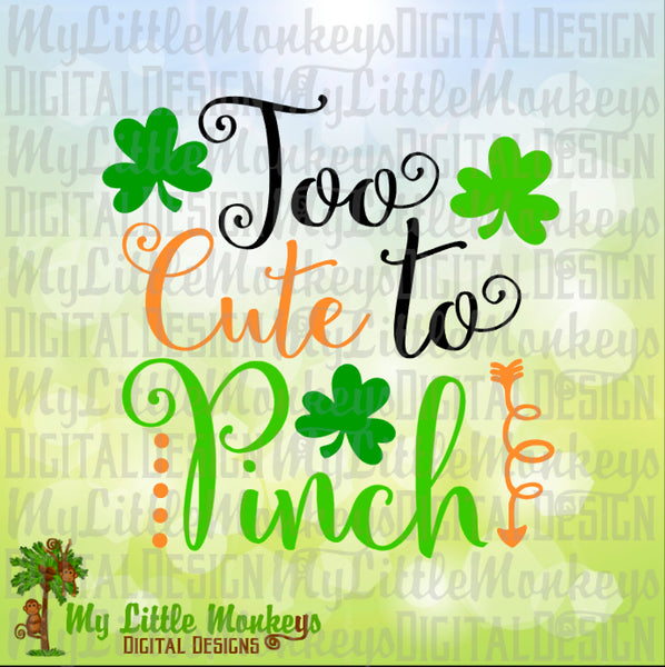Too Cute to Pinch Shamrocks St. Patrick's Day Design Digital ClipartCut File Instant Download Jpeg Png SVG EPS DXF