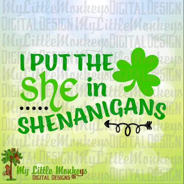 I Put the She in Shenanigans St. Patrick's Day Design Commercial Use SVG Cut File and Clipart Instant Download