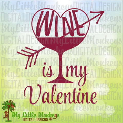 Wine is My Valentine Word Art Design Digital Clipart Cut File Instant Download Jpeg Png SVG EPS DXF File