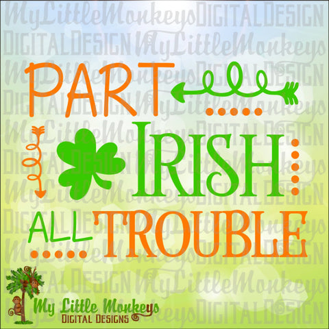 Part Irish All Trouble Shamrock St. Patrick's Day Design Digital ClipartCut File Instant Download Jpeg Png SVG EPS DXF