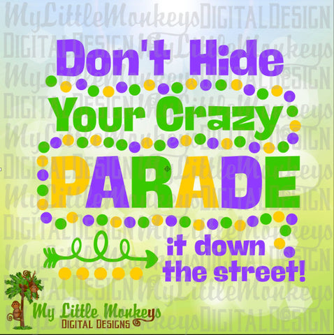Don't Hide Your Crazy Parade it Down the Street Beads Mardi Gras Design Full Color Digital File Jpeg Png SVG EPS DXF Instant Download