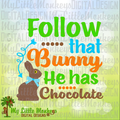 Follow That Bunny He Has Chocolate! Easter Design Digital Clipart & Cut File Instant Download Jpeg Png SVG EPS DXF Formats