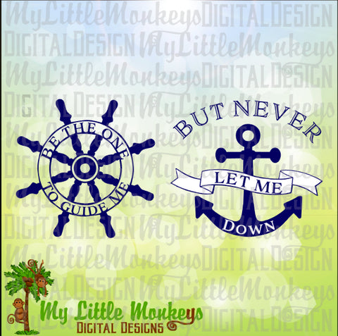 Anchor SVG, Ship's Wheel SVG, Be the One to Guide Me But Never Hold Me Down, Nautical, Commercial Use SVG, Cut File, Clipart, dxf, eps, png