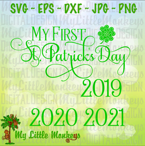 My First St. Patrick's Day 2019 with 2020 and 2021 Baby Design Commercial Use SVG Cut File and Clipart Instant Download