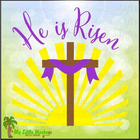 He is Risen Sunrise Cross Easter Faith Digital Design to Print or Cut Jpeg Png Pdf SVG EPS DXF Formats Instant Download