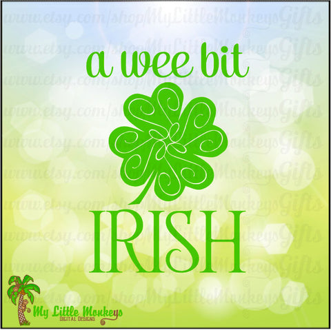 A wee bit Irish with Shamrock Flourish St. Patrick's Day Design Digital Clipart Instant Download Full Color JPEG and SVG DXF Files