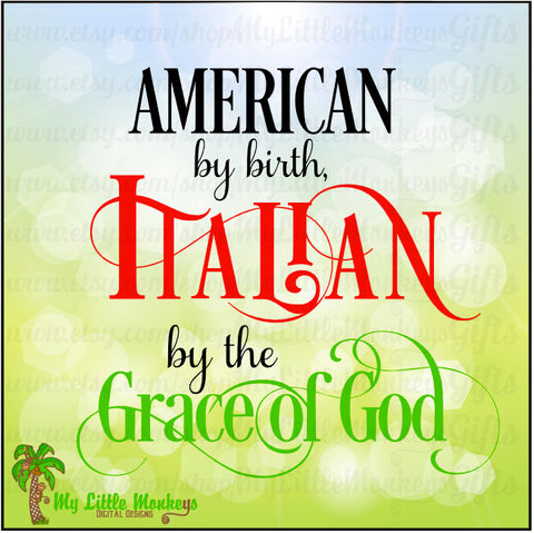American by Birth Italian by the Grace of God Design Digital Clipart Instant Download Full Color 300 dpi Jpeg