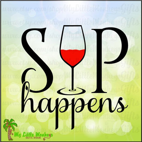 Wine SVG ~ Sip Happens svg ~ Wine Glass svg ~ Wine Quote ~ Kitchen Art ~ Wine Art ~ Commercial Use SVG ~ Cut File ~ Clipart ~ dxf-eps-png