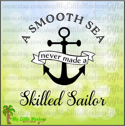 Quote A Smooth Sea Never Made a Skilled Sailor Digital Design Print or Cut High Quality 300 dpi Jpeg Png SVG EPS DXF Format Instant Download