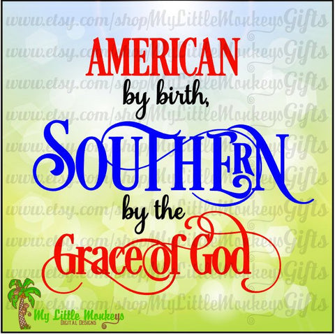 American by Birth Southern by the Grace of God Design Digital Clipart Instant Download Full Color 300 dpi Jpeg & Transparent Background PNG