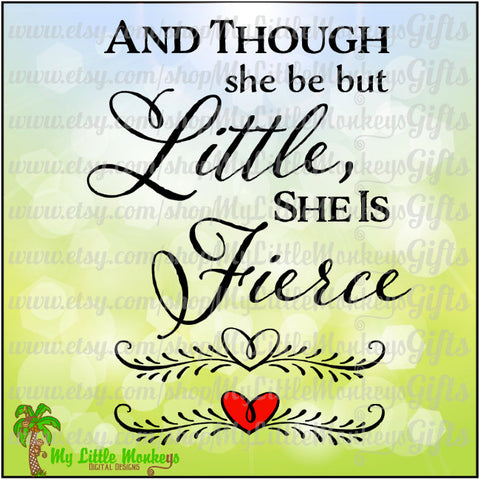 And Though She Be But Little, She is Fierce Shakespeare Quote Print or Cut High Quality 300 dpi Jpeg Png SVG EPS DXF Format Instant Download
