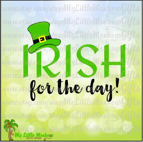 Irish for the Day St. Patrick's Day Design Commercial Use SVG Cut File and Clipart Instant Download