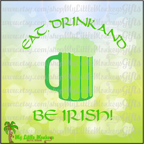 Eat, Drink and Be Irish St. Patrick's Day Title Design Digital Clipart & Cut File Instant Download Jpeg Png SVG EPS DXF